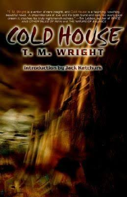 Cold House, by T. M. Wright