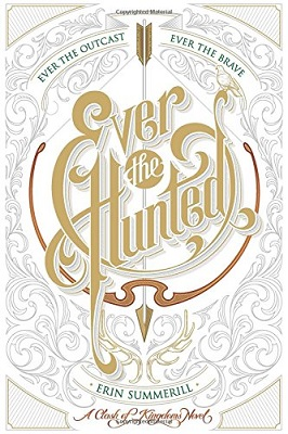 Ever the Hunted, by Erin Summerill