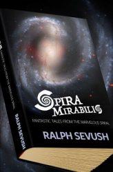 Spira Mirabilis, by Ralph Sevush book cover