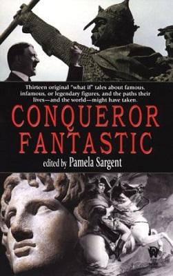 Conqueror Fantastic, edited by Pamela Sargent