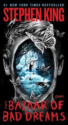 The Bazaar of Bad Dreams, by Stephen King