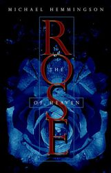 The Rose of Heaven, by Michael Hemmingson book cover