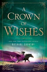 A Crown of Wishes, by Roshani Chokshi book cover