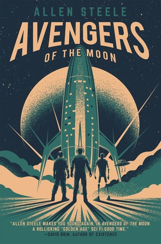 Avengers of the Moon by, Allen Steele