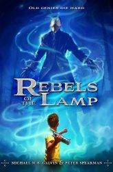 Rebels of the Lamp, Book 1, by Michael M.B. Galvin and Peter Speakman book cover