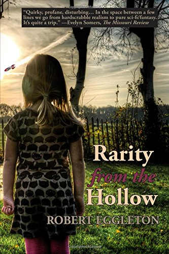 Rarity from the Hollow, by Robert Eggleton