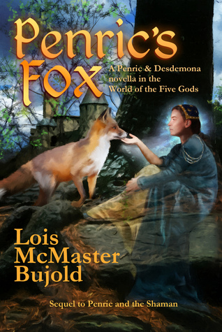 Penric's Fox, by Lois McMaster Bujold