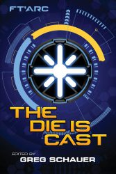 The Die Is Cast, edited by Greg Schauer book cover