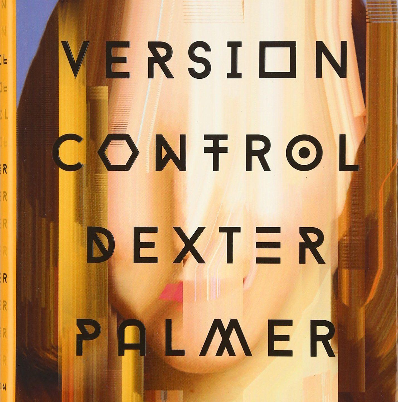 Version Control, by Dexter Palmer