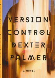 Version Control, by Dexter Palmer book cover