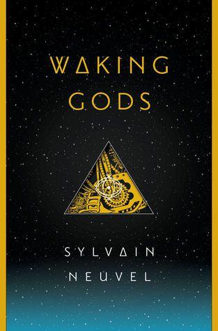 Waking Gods, by Sylvain Neuval