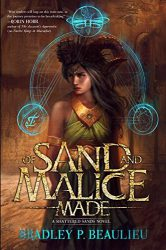 Of Sand and Malice Made (Song of Shattered Sands), by Bradley P. Beaulieu book cover