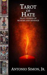Tarot of Hate, by Antonio Simon, Jr book cover