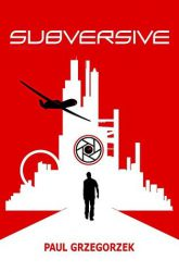 Subversive, by Paul Grzegorzek book cover