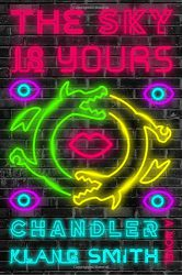 The Sky Is Yours, by Chandler Klang Smith book cover