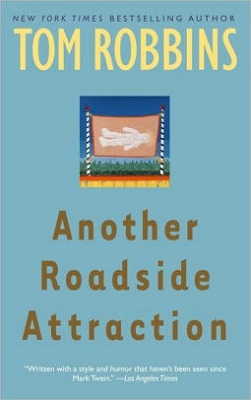 Another Roadside Attraction, by Tom Robbins