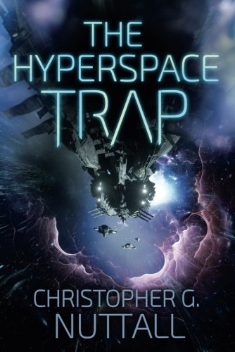 The Hyperspace Trap, by Christopher G. Nuttall