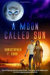 A Moon Called Sun, Christopher F. Cobb book cover