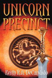 Unicorn Precinct, by Keith R.A. DeCandido book cover