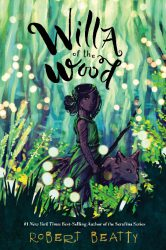 Willa of the Wood, by Robert Beatty press release