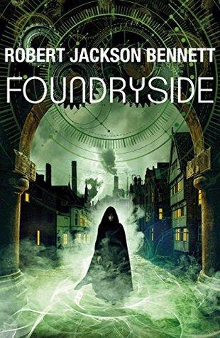 Foundryside, by Robert Jackson Bennett