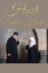 Hush Sisters Hush, by Donald Krueger book cover