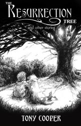 The Resurrection Tree and Other Stories, by Tony Cooper book cover