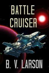 Battle Cruiser, by B. V. Larson cover image