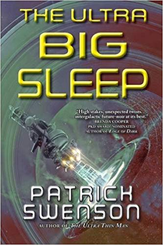 The Ultra Big Sleep by Patrick Swenson