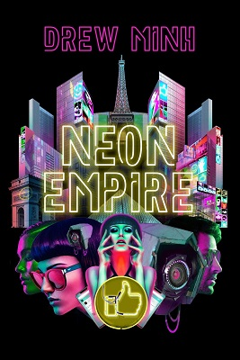 Neon Empire, by Drew Minh