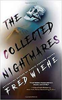 The Collected Nightmares, by Fred Wiehe
