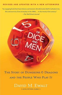 Of Dice and Men by David M. Ewalt